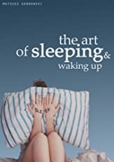 The Art of Sleeping and Waking Up. How to sleep less and have more energy during the day.