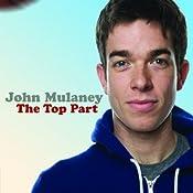 The Top Part | [John Mulaney]