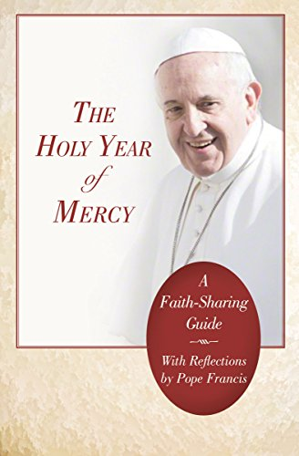 The Holy Year of Mercy: A Faith-Sharing Guide With Reflections by Pope Francis (Word Among Us Press compare prices)