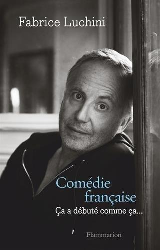 Comédie française : Ca a débuté comme ça