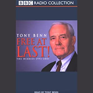 Free at Last!: The Diaries 1991-2001 | [Tony Benn]