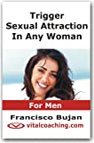 img - for Trigger Sexual Attraction In Any Woman - For Men book / textbook / text book