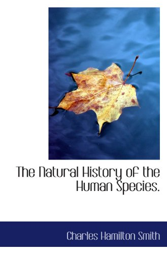 The Natural History of the Human Species.