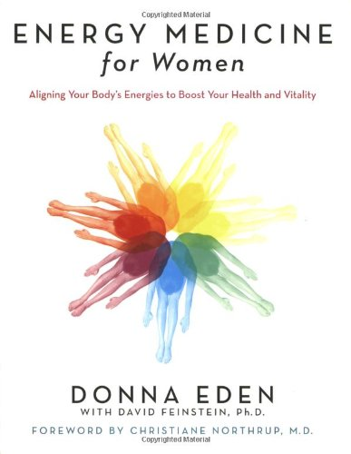Energy Medicine for Women: Aligning Your Body's Energies...