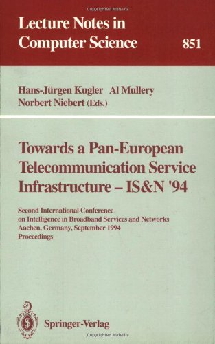Towards a Pan-European Telecommunication Service Infrastructure - IS&N '94: Second International Conference on Intelligence in Broadband Services and Networks, Aachen, Germany, September 7 - 9, 1994. Proceedings