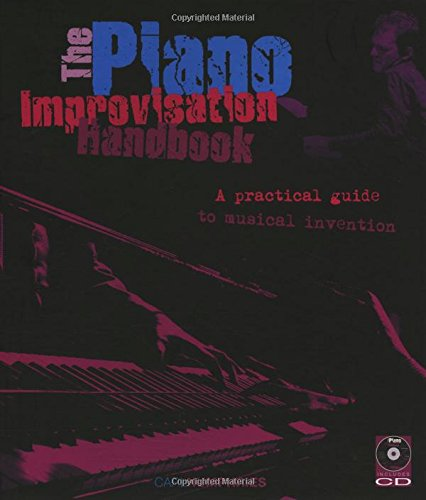 The Piano Improvisation Handbook: A Practical Guide to Musical Invention