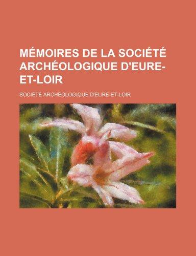 Mémoires de La Société Archéologique D'eure-Et-Loir (2)