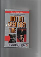 Don t Get Taken Every Time The Ultimate Guide to Buying by Remar Sutton