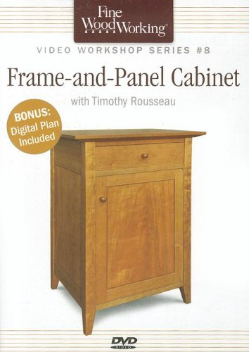Fine Woodworking Video Workshop Series - Frame And Panel Cabinet