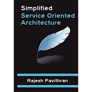Service Oriented Architecture on Service Oriented Architecture  Rajesh Pavithran  9781926800035  Amazon