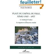 Place de l'hôtel de ville Nîmes 1965-1977 : Le mandat de l'audace 1965-1971, La stagnation du deuxième mandat...