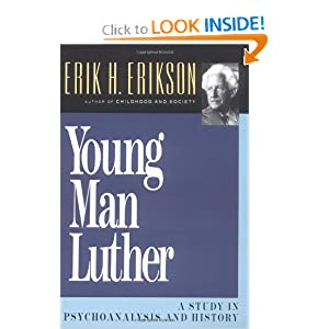 Young Man Luther: A Study in Psychoanalysis and History (Austen Riggs Monograph) Erik H. Erikson