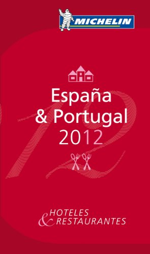 MICHELIN Guide Espana &  Portugal 2012: Hotels & Restaurants (Michelin Red Guide Espana/Portugal (Spain/Portugal): Hotels) (Portuguese and Spanish Edition)