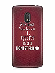 YuBingo The Most Valuable Gift I Receive is An Honest Friend Designer Mobile Case Back Cover for Motorola G4 Play