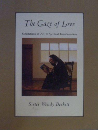 The Gaze of Love: Meditations on Art and Spiritual Transformation