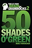 img - for This is your Brain on Shamrocks 2: 50 Shades o' Green book / textbook / text book