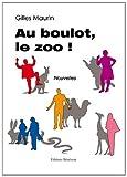 echange, troc Gilles Maurin - Au boulot, le zoo !