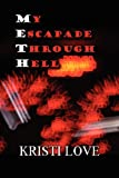 My Escapade Through Hell  Amazon.Com Rank: # 4,483,843  Click here to learn more or buy it now!