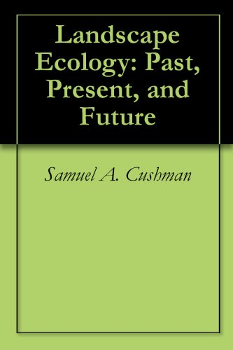 Samuel A. Cushman - Landscape Ecology: Past, Present, and Future (English Edition)