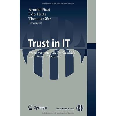 Trust in IT: Wann vertrauen Sie Ihr Geschaft der Internet-Cloud an?