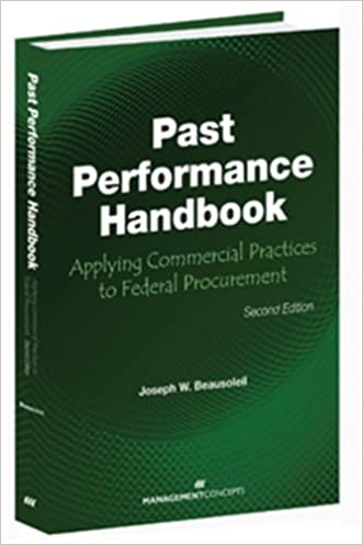 Past Performance Handbook: Applying Commercial Practices to Federal Procurement, Second Edition