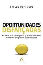 Oportunidades disfarçadas: Histórias reais de empresas que transformaram problemas em grandes oportunidades