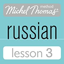 Michel Thomas Beginner Russian, Lesson 3  by Natasha Bershadski