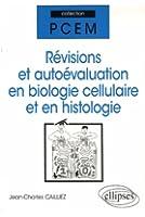 Révisions et autoévaluation en biologie cellulaire et en histologie