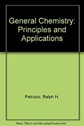 General Chemistry Principles and ApplicationsRalph H Petrucci