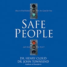Safe People: How to Find Relationships That Are Good for You and Avoid Those That Aren't | Livre audio Auteur(s) : Dr. Henry Cloud, Dr. John Townsend Narrateur(s) : Dick Fredricks