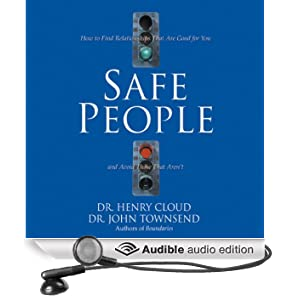 Safe People: How to Find Relationships That Are Good for You and Avoid Those That Aren't (Unabridged)