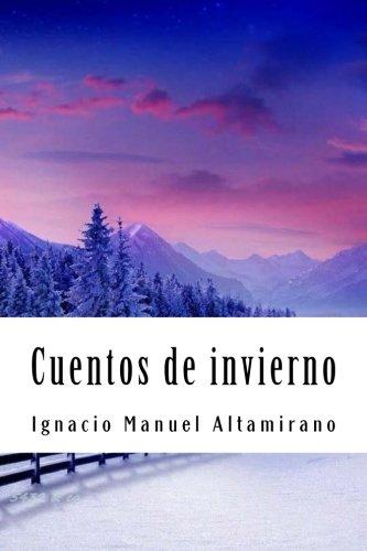 Cuentos de invierno  [Altamirano, Ignacio Manuel] (Tapa Blanda)