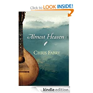 Free Kindle Book: Almost Heaven, by Chris Fabry. Publisher: Tyndale House Publishers, Inc. (September 21, 2010)