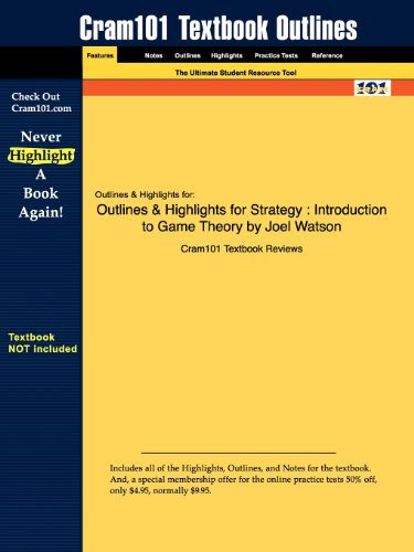 Studyguide for Strategy: Introduction to Game Theory by Joel Watson, ISBN 9780393929348