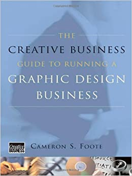 The Creative Business Guide to Running a Graphic Design