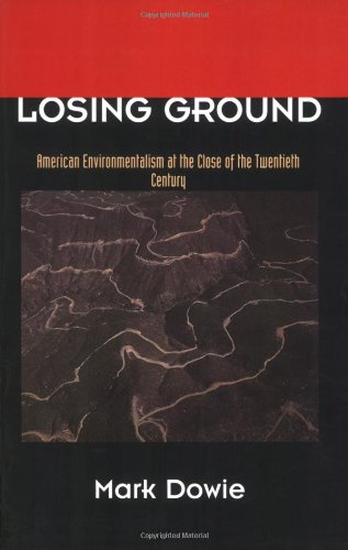 Losing Ground: American Environmentalism at the Close of...