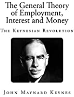 The General Theory of Employment, Interest and Money: Illustrated