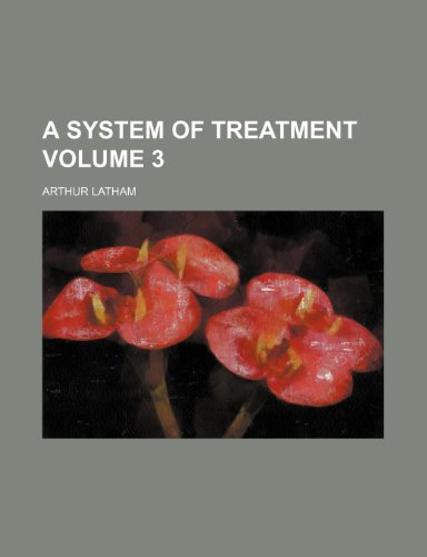 A System of treatment Volume 3