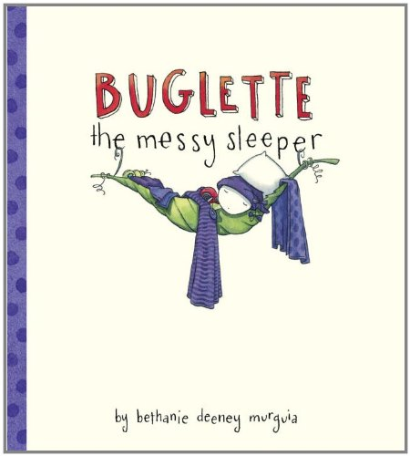 Buglette, the Messy Sleeper