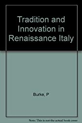 Tradition and Innovation in Renaissance Italy