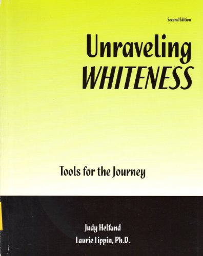 UNRAVELING WHITENESS: TOOLS FOR THE JOURNEY