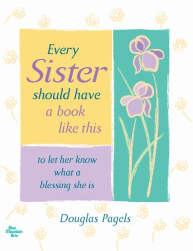 Every sister should have a book like this to let her know what a blessing she is, Douglas Pagels