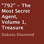 '792': The Most Secret Agent, Volume 1, Treasure | Dakota Diamond