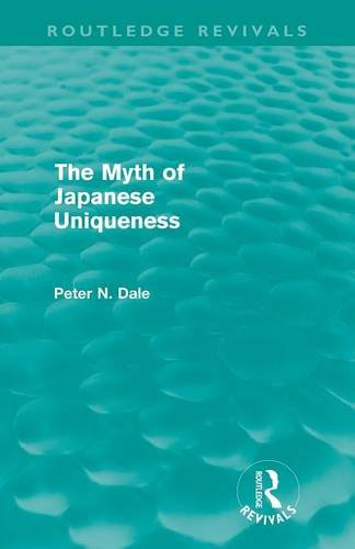 Myth of Japanese Uniqueness (Routledge Revivals)