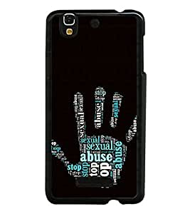 iFasho Modern Art Design words in palm stop abuse Back Case Cover for YU Yurekha