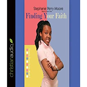 Finding Your Faith: Yasmin Peace, Book 1 | [Stephanie Perry Moore]