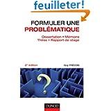 Formuler une problématique - Dissertation, mémoire, thèse, rapport de stage - 2e édition