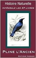 Histoire Naturelle (Int�grale les 37 livres)