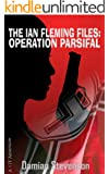 The Ian Fleming Files: Operation Parsifal (English Edition)