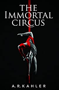The Immortal Circus by A. R. Kahler ebook deal